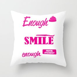 Dental Hygienist - Sweet Enough To Make You Smile Skilled Enough To Protect It Throw Pillow