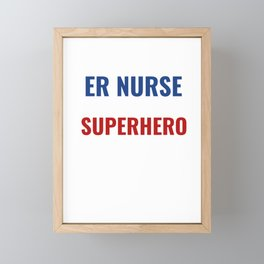 Funny ER Nurse - Emergency Room Nurse Superhero Framed Mini Art Print