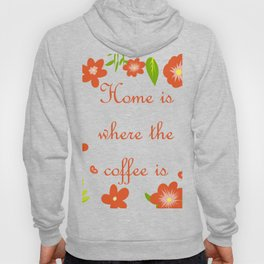 Home is where the coffee is Hoody