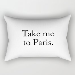 Take me to Paris Rectangular Pillow