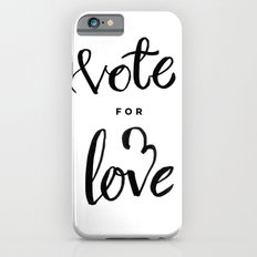 Vote for Love Slim Case iPhone 6s