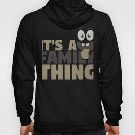 Fun Family It's A Family Thing Hoody