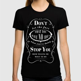 Don't Let the Fact... T-shirt