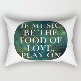 """""""If music be the food of love..."""" Rectangular Pillow"""