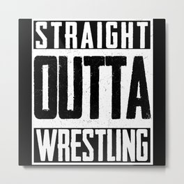 Straight Outta Wrestling Sport Workout Metal Print