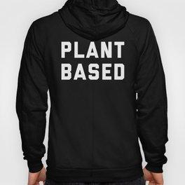 Plant Based Vegan Quote Hoody