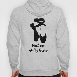 Meet Me at the Barre Ballet Shoes Hoody