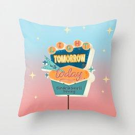 Light Tomorrow with Today Retro Sign Throw Pillow
