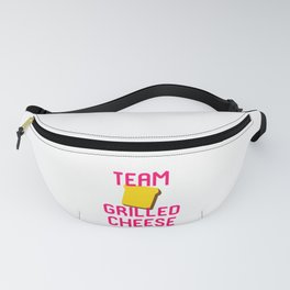Team Grilled Cheese Foodie Quote Fanny Pack