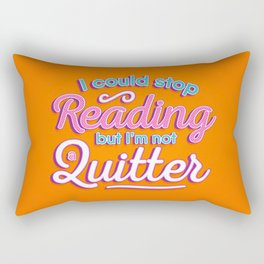 Not A Quitter Rectangular Pillow