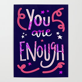 You Are Enough Quote Art - Blue, Pink, White and Purple Poster