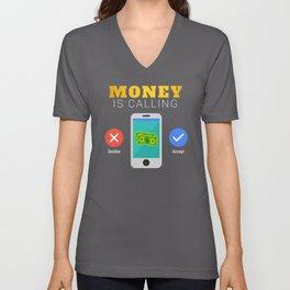 Money Is Calling Gift Funny Business Entrepreneur Hustler Unisex V-Neck