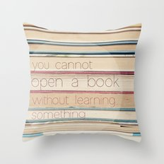 you cannot open a book without learning something Throw Pillow